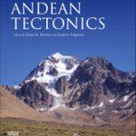 Andean Tectonics: un nuevo libro sobre la evolución geológica de Los Andes